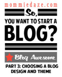 So, You Want to Start a Blog? Part 3: Choosing a WordPress Theme and Design