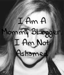 I'm a Mommy Blogger. I'm not Ashamed.