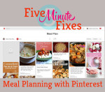 Five Minute Fixes: Meal Planning with Pinterest